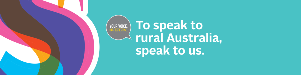 To speak to rural Australia, speak to us.